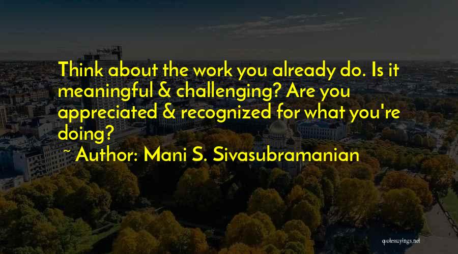 You Are Appreciated Quotes By Mani S. Sivasubramanian