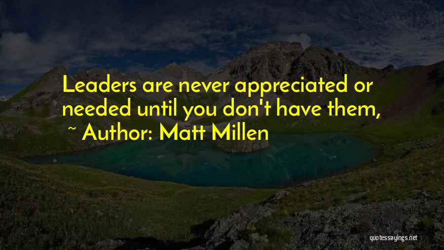 You Are Appreciated Quotes By Matt Millen