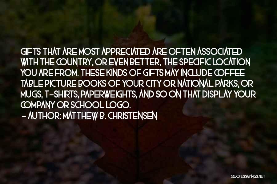 You Are Appreciated Quotes By Matthew B. Christensen