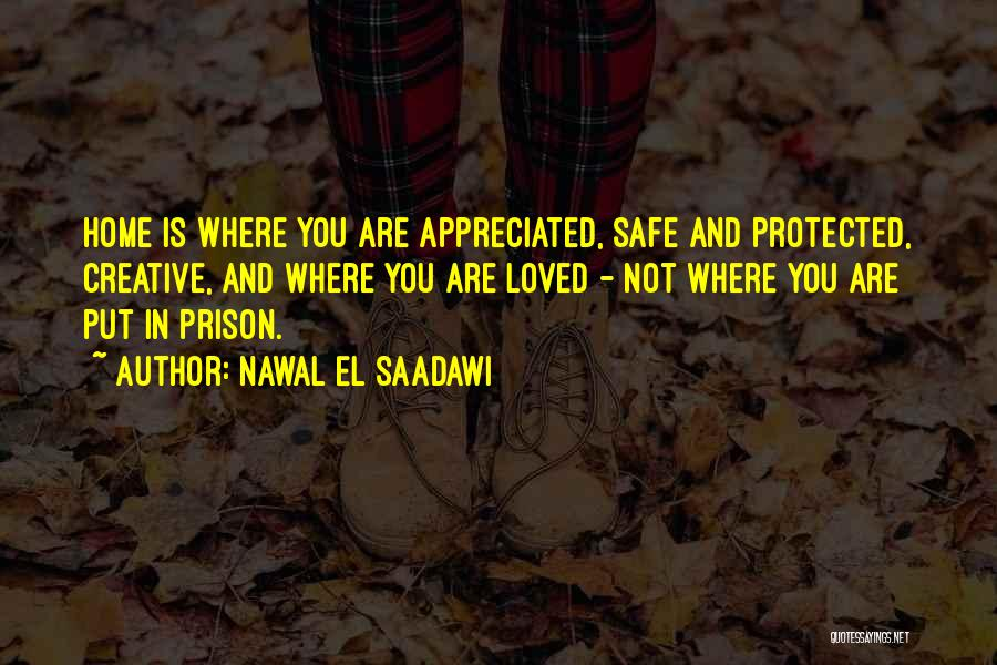 You Are Appreciated Quotes By Nawal El Saadawi