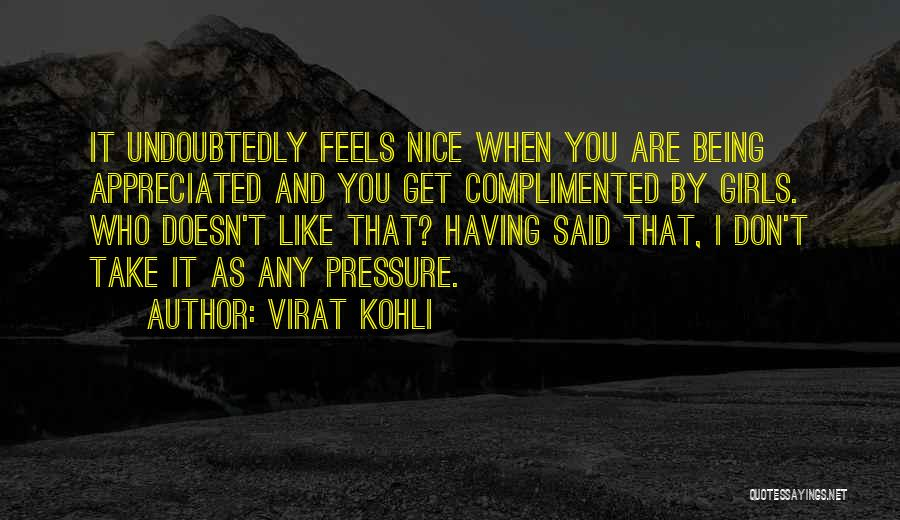You Are Appreciated Quotes By Virat Kohli