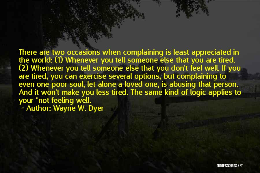 You Are Appreciated Quotes By Wayne W. Dyer