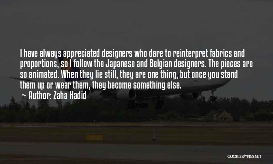 You Are Appreciated Quotes By Zaha Hadid