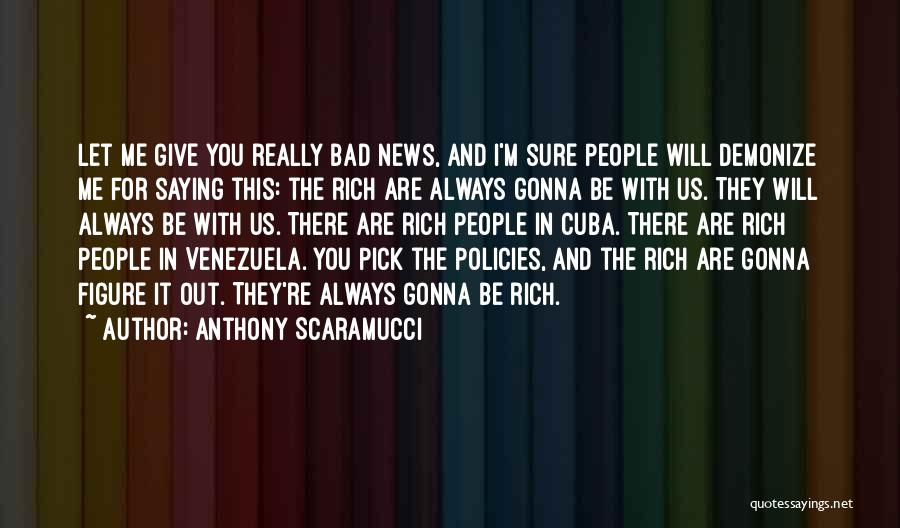 You Are Bad For Me Quotes By Anthony Scaramucci