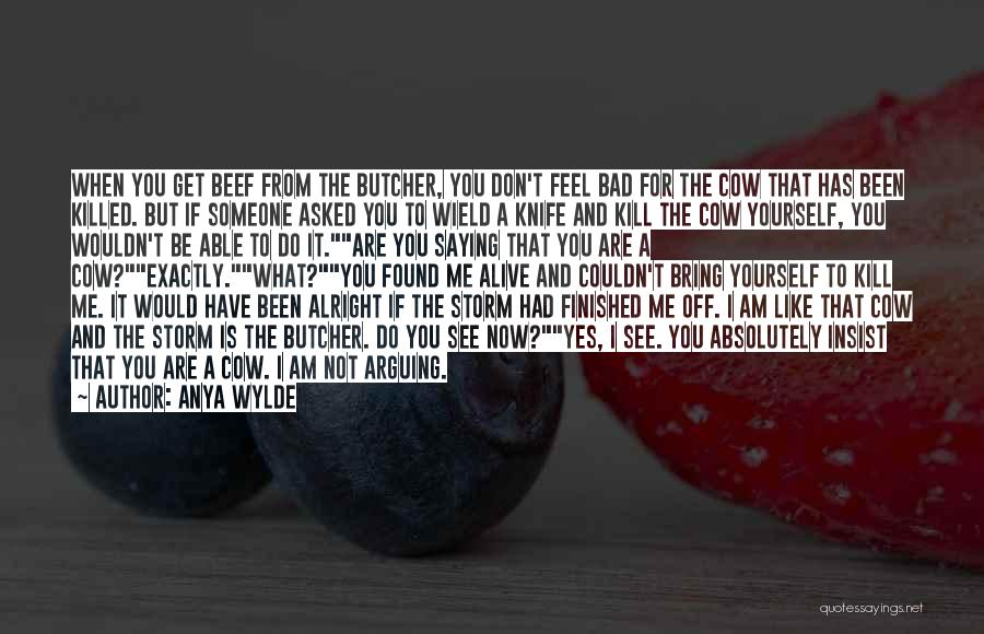 You Are Bad For Me Quotes By Anya Wylde