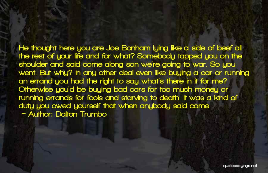 You Are Bad For Me Quotes By Dalton Trumbo
