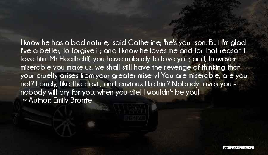 You Are Bad For Me Quotes By Emily Bronte