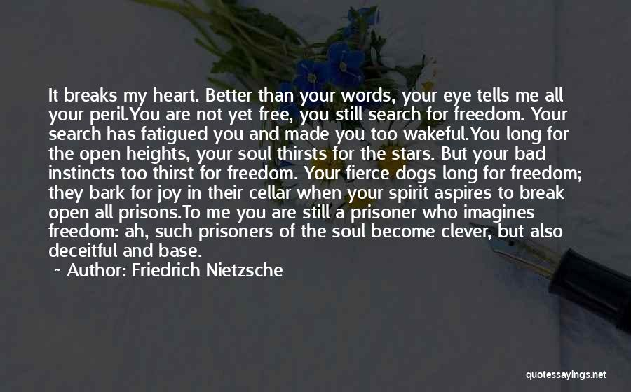 You Are Bad For Me Quotes By Friedrich Nietzsche