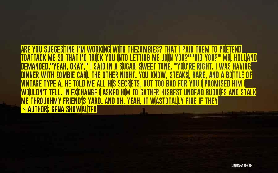 You Are Bad For Me Quotes By Gena Showalter