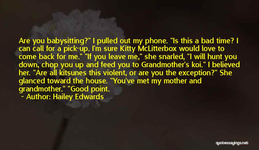 You Are Bad For Me Quotes By Hailey Edwards
