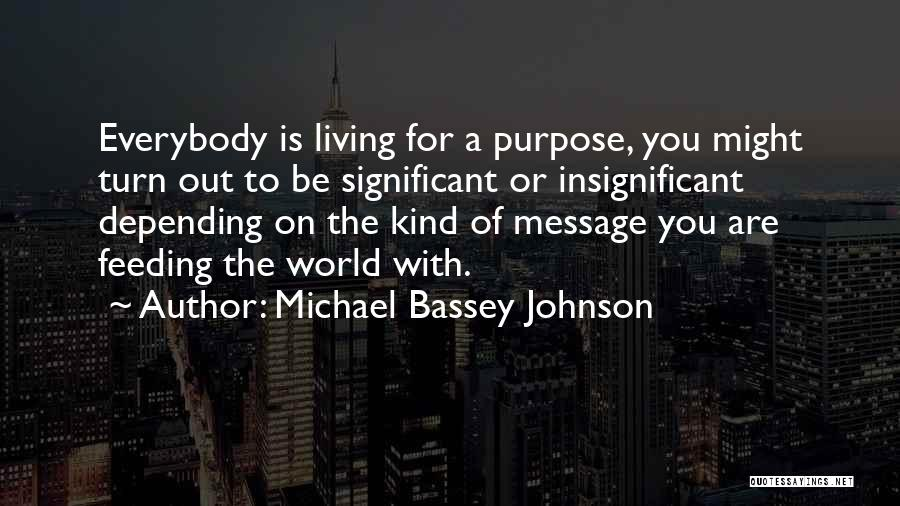 You Are Bad For Me Quotes By Michael Bassey Johnson