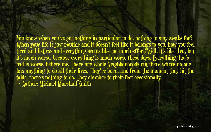 You Are Bad For Me Quotes By Michael Marshall Smith
