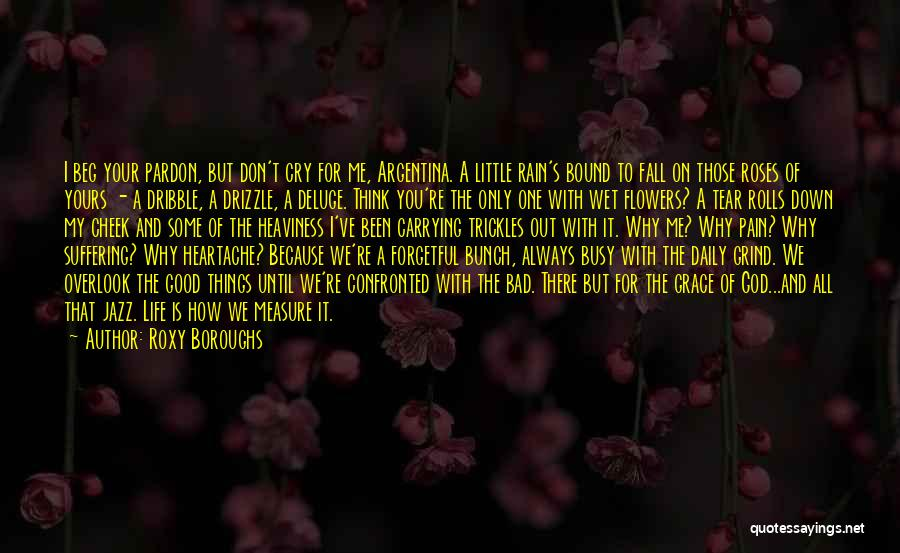 You Are Bad For Me Quotes By Roxy Boroughs