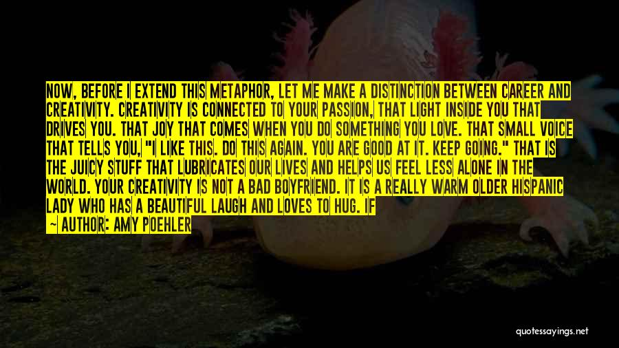 You Are Beautiful Inside Quotes By Amy Poehler