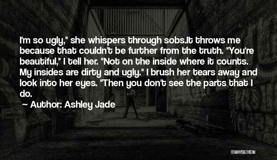 You Are Beautiful Inside Quotes By Ashley Jade