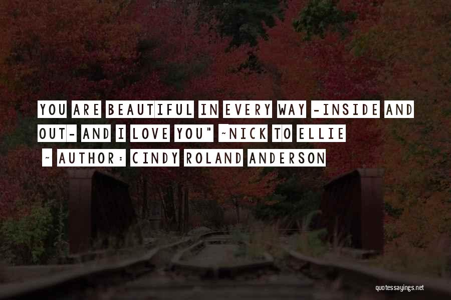 You Are Beautiful Inside Quotes By Cindy Roland Anderson