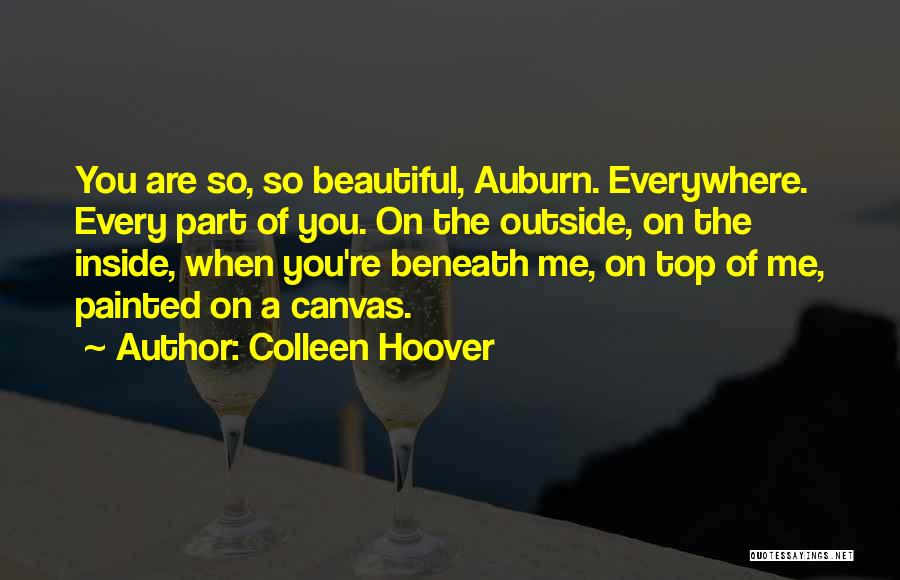 You Are Beautiful Inside Quotes By Colleen Hoover