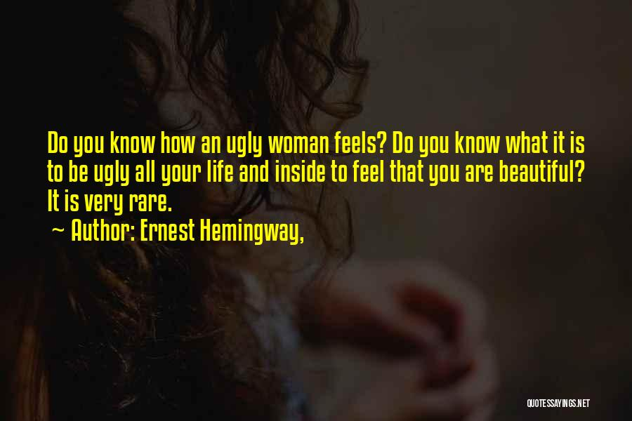 You Are Beautiful Inside Quotes By Ernest Hemingway,