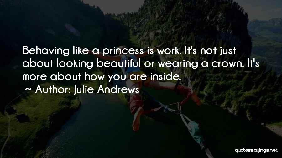 You Are Beautiful Inside Quotes By Julie Andrews