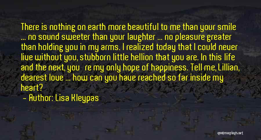 You Are Beautiful Inside Quotes By Lisa Kleypas