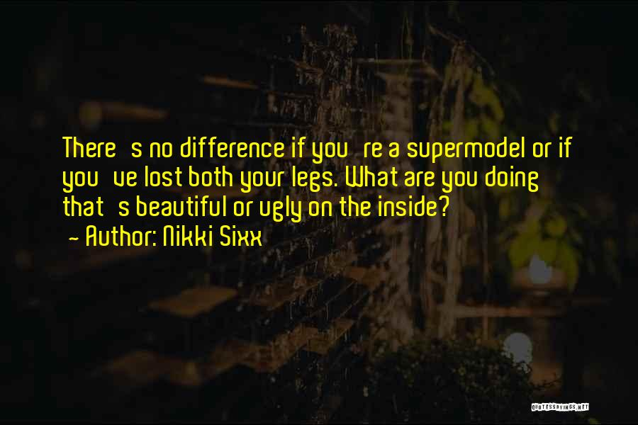 You Are Beautiful Inside Quotes By Nikki Sixx