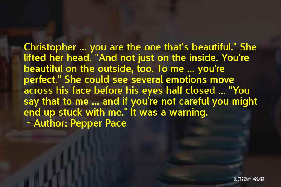 You Are Beautiful Inside Quotes By Pepper Pace