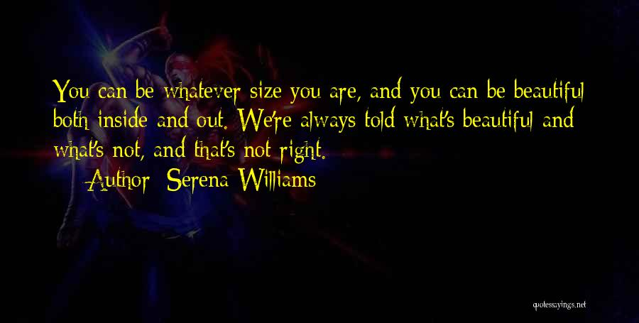 You Are Beautiful Inside Quotes By Serena Williams