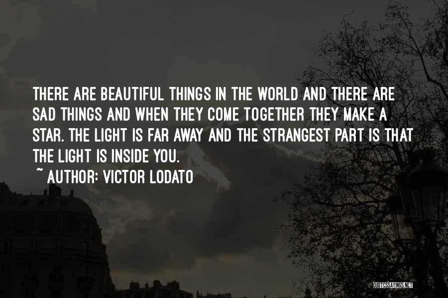 You Are Beautiful Inside Quotes By Victor Lodato