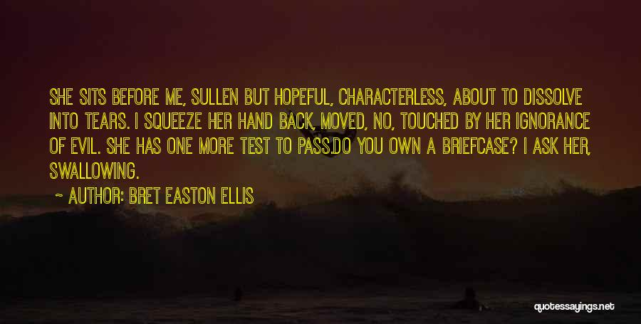 You Are Characterless Quotes By Bret Easton Ellis