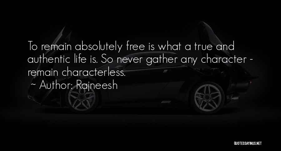 You Are Characterless Quotes By Rajneesh