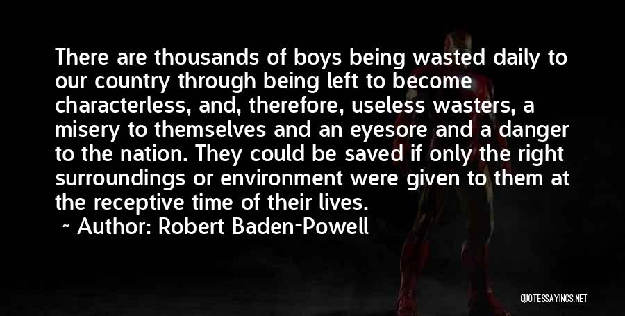 You Are Characterless Quotes By Robert Baden-Powell