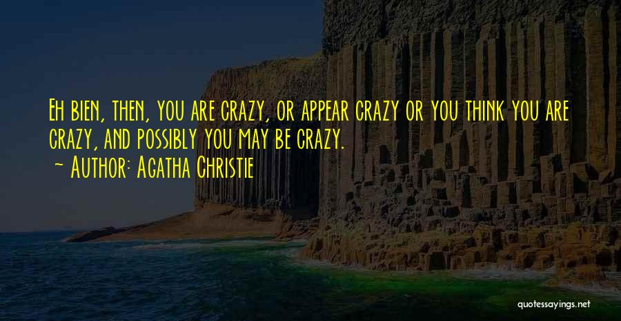 You Are Crazy Girl Quotes By Agatha Christie