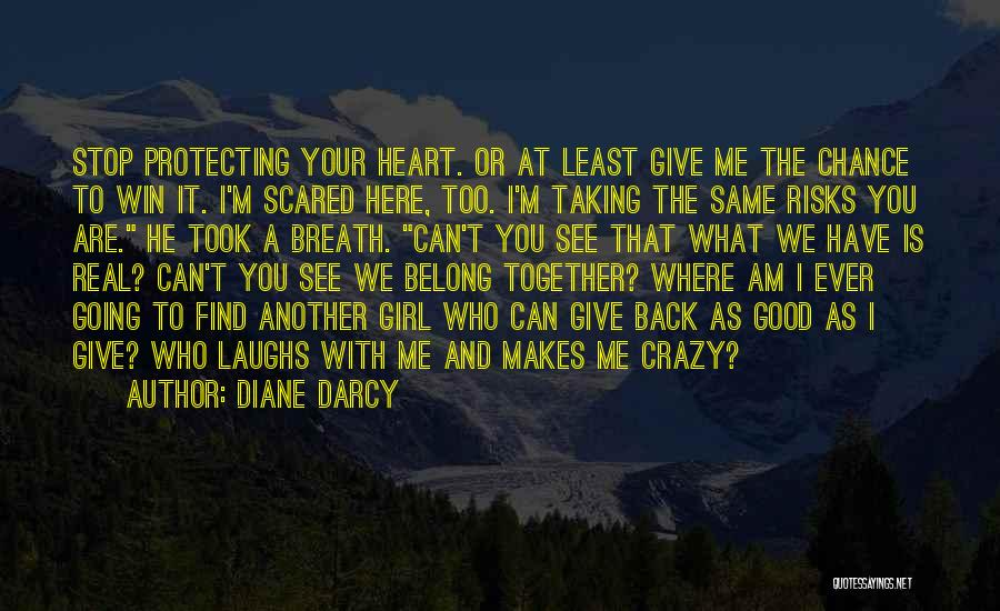 You Are Crazy Girl Quotes By Diane Darcy