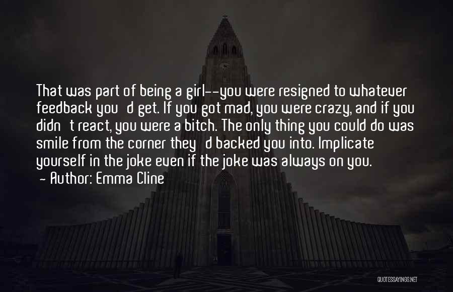 You Are Crazy Girl Quotes By Emma Cline