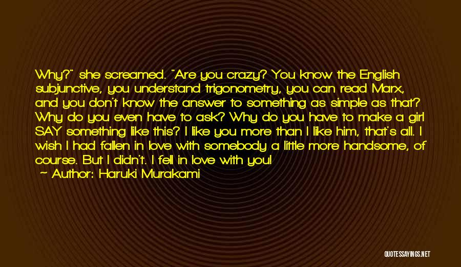 You Are Crazy Girl Quotes By Haruki Murakami