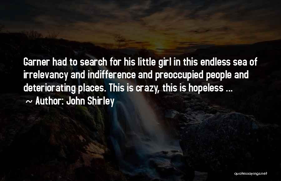 You Are Crazy Girl Quotes By John Shirley