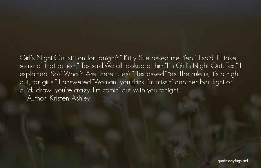 You Are Crazy Girl Quotes By Kristen Ashley