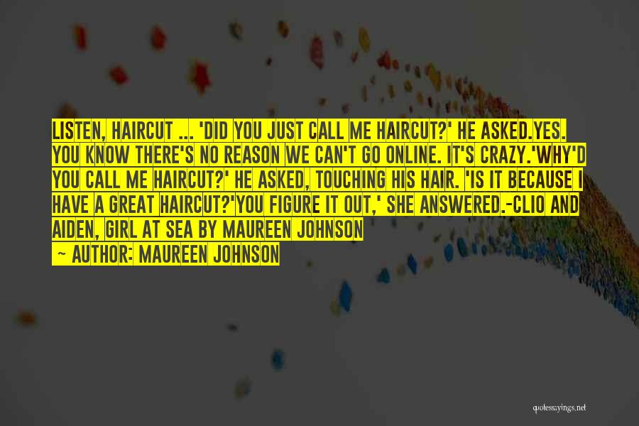 You Are Crazy Girl Quotes By Maureen Johnson
