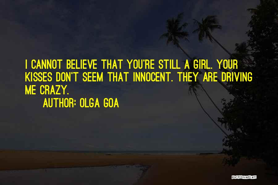 You Are Crazy Girl Quotes By Olga Goa