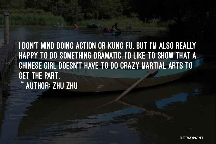 You Are Crazy Girl Quotes By Zhu Zhu
