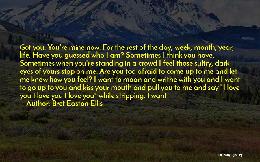 You Are Just Mine Quotes By Bret Easton Ellis