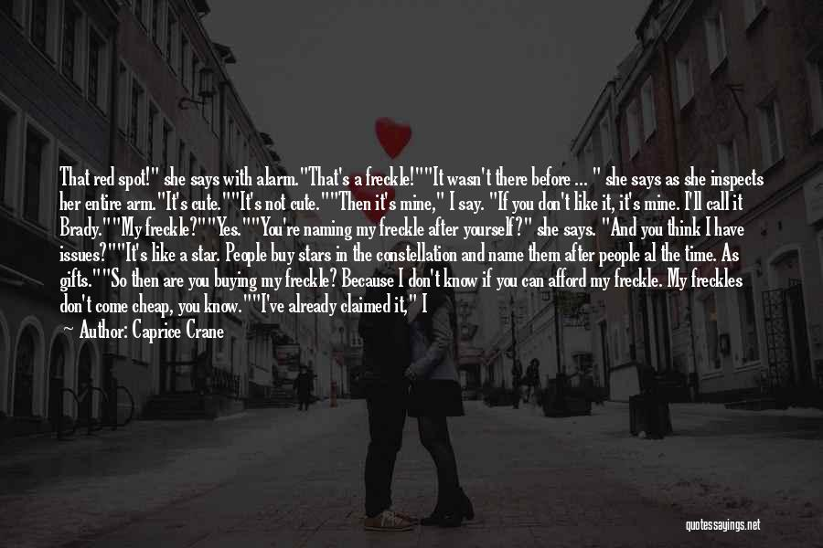 You Are Just Mine Quotes By Caprice Crane