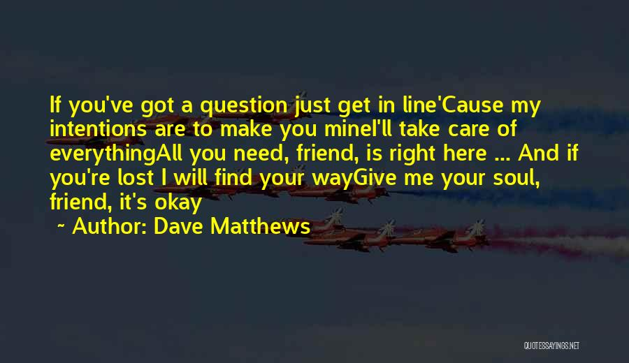 You Are Just Mine Quotes By Dave Matthews