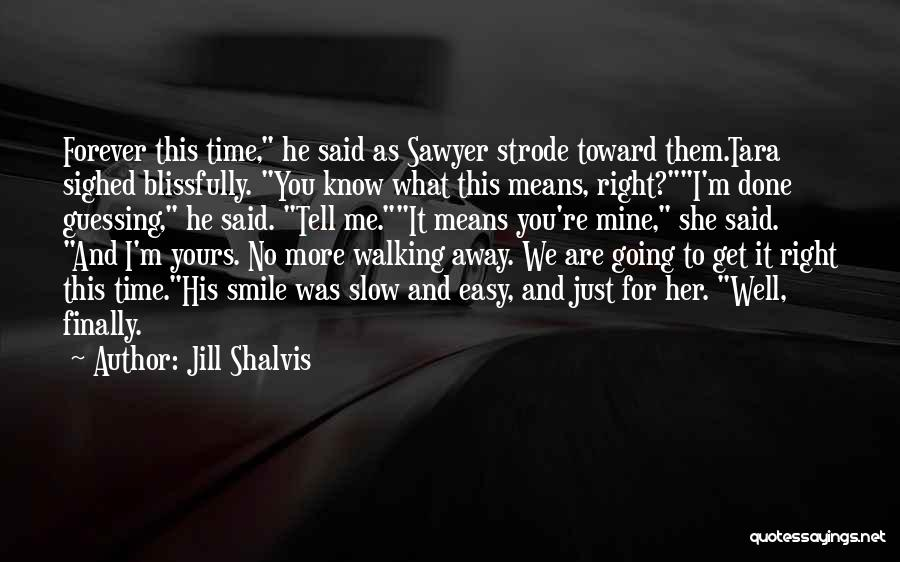 You Are Just Mine Quotes By Jill Shalvis