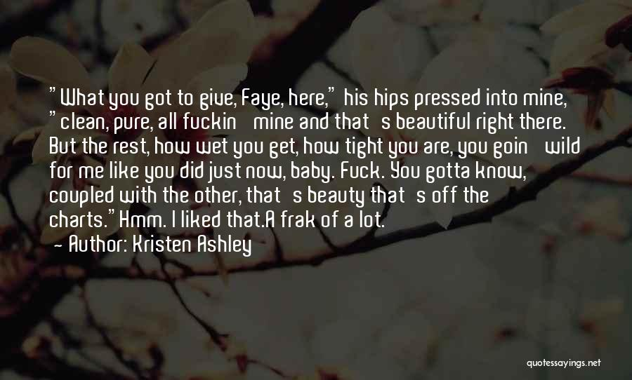 You Are Just Mine Quotes By Kristen Ashley