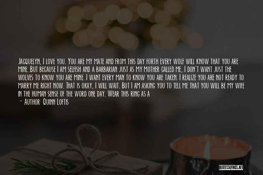 You Are Just Mine Quotes By Quinn Loftis