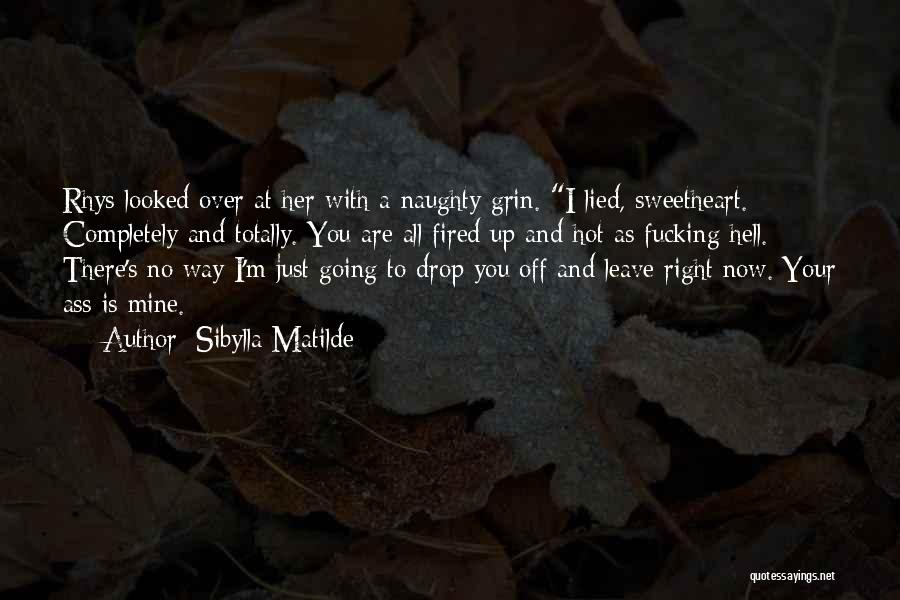 You Are Just Mine Quotes By Sibylla Matilde