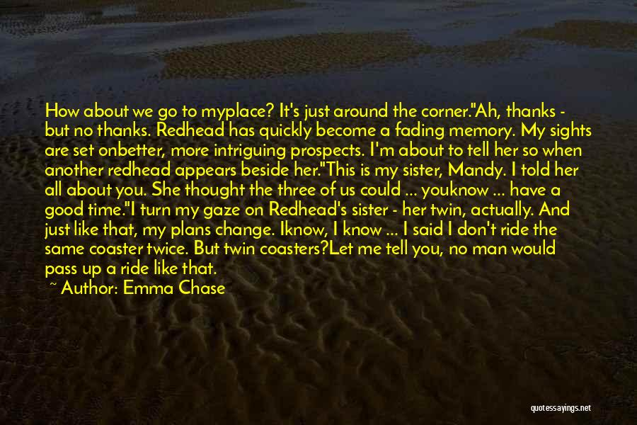 You Are Like A Sister To Me Quotes By Emma Chase