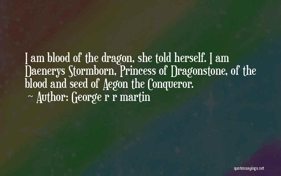 You Are More Than A Conqueror Quotes By George R R Martin