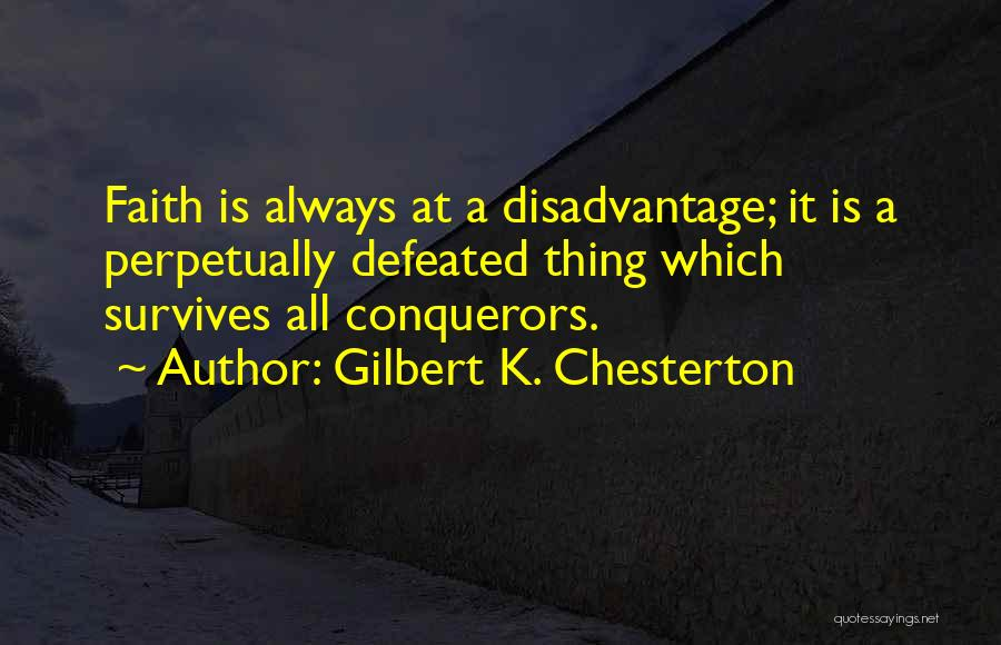 You Are More Than A Conqueror Quotes By Gilbert K. Chesterton